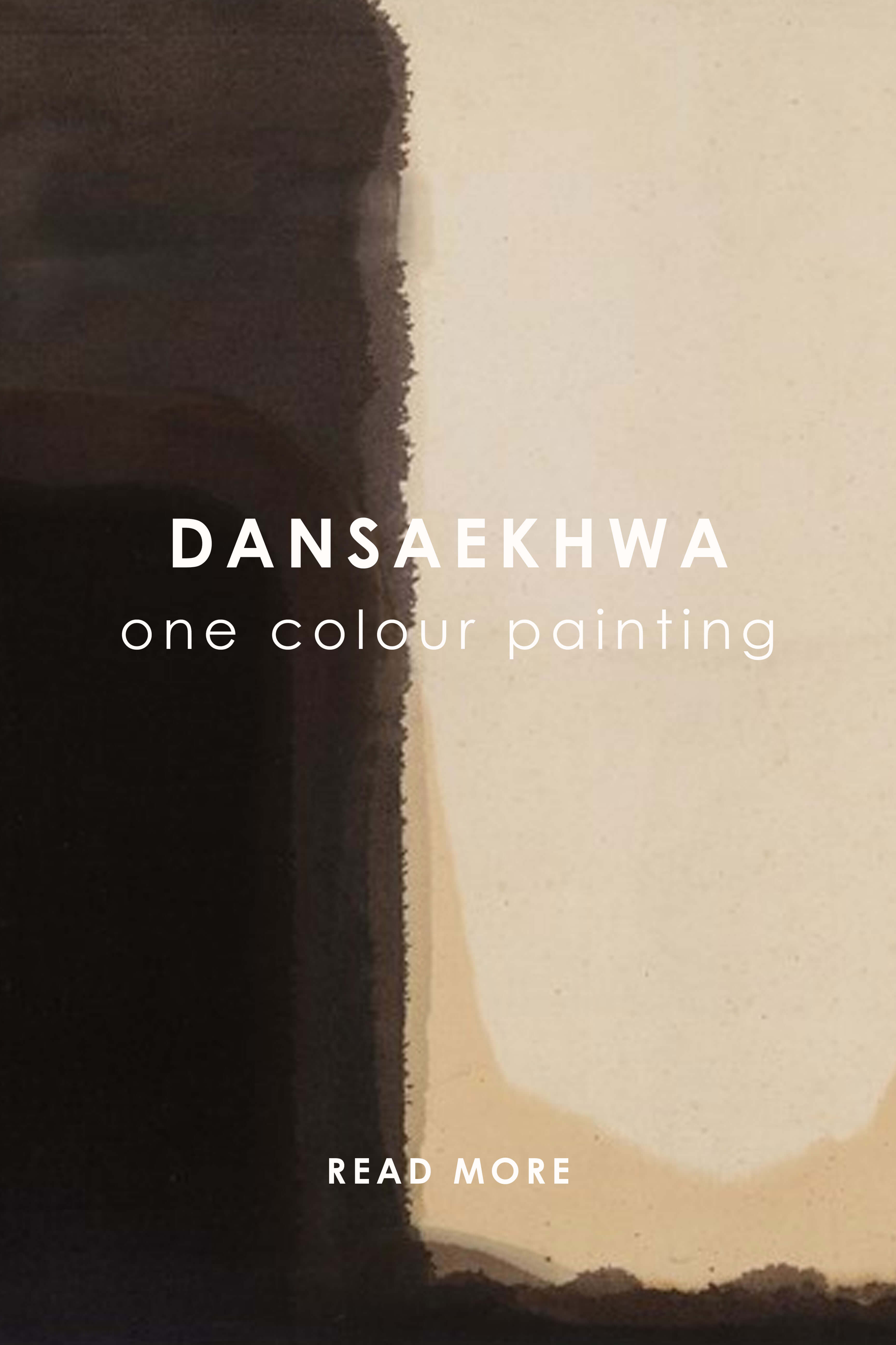 Dansaekhw-a: One Colour Painting